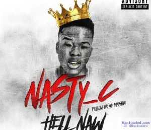 Nasty C - Hell Naw